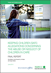 Keeping children safe: Allegations concerning the abuse or neglect of children in care.