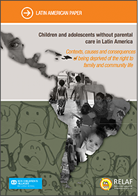 Children and adolescents without parental care in Latin America. Contexts, causes and consequences of being deprived of the right to family and community life