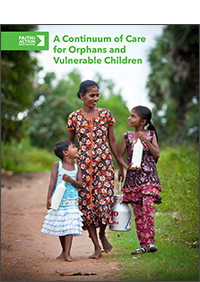 A continuum of care for orphans and vulnerable children. Faith to Action.