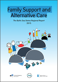 Family support and alternative care: The Baltic Sea states regional report 2015