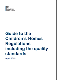 Guide to the children's homes: Regulations including the quality standards