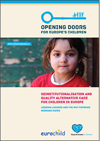 Opening doors for Europe's children: Deinstitutionalisation and quality alternative care for children in Europe